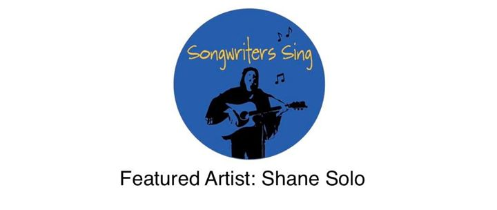 Songwriters Sing with feature artist Shane Solo