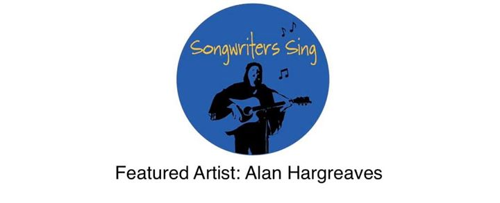 Songwriters Sing with feature artist Alan Hargreaves