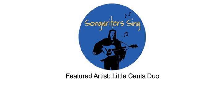 Songwriters Sing with feature artist Little Cents duo