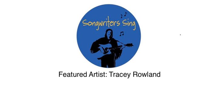 Songwriters Sing with feature artist Tracey Rowland