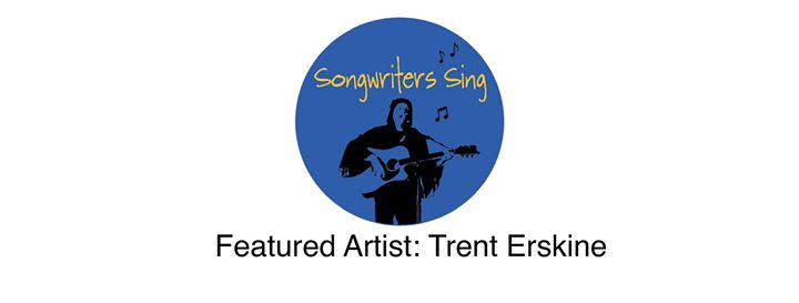 Songwriters Sing with feature artist Trent Erskine