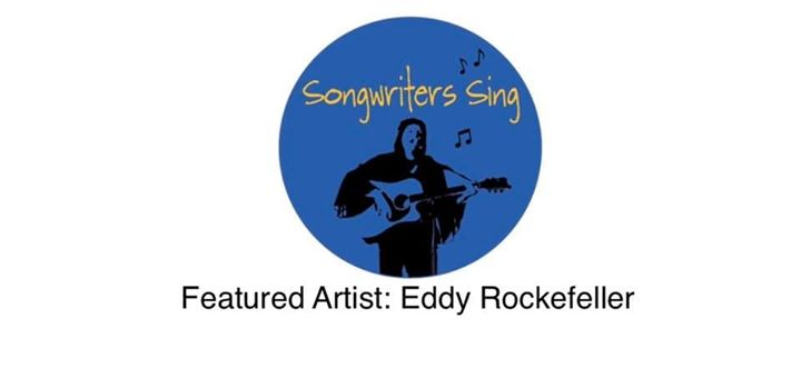Songwriters Sing with feature artist Eddy Rockefeller