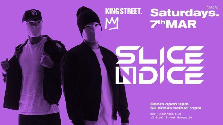 Slice N Dice • Saturdays at King