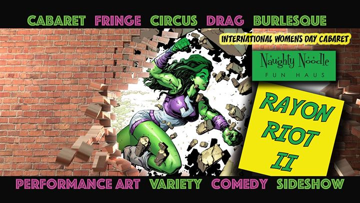 Rayon Riot II – Presented by Naughty Noodle Fun Haus