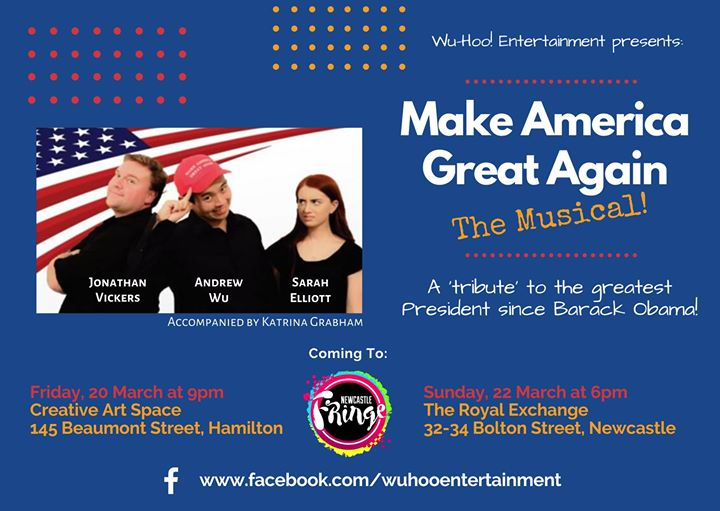 Make America Great Again: the Musical (Newcastle shows)