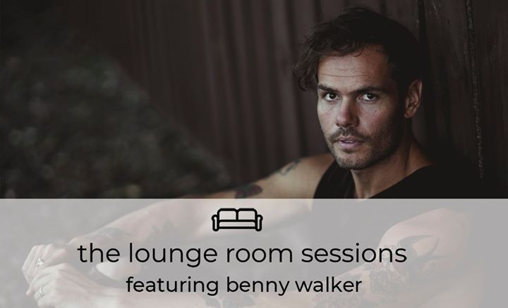 Benny Walker – The Lounge Room Sessions