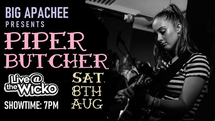 Piper Butcher – Live@TheWicko – *2nd show due to popular demand*