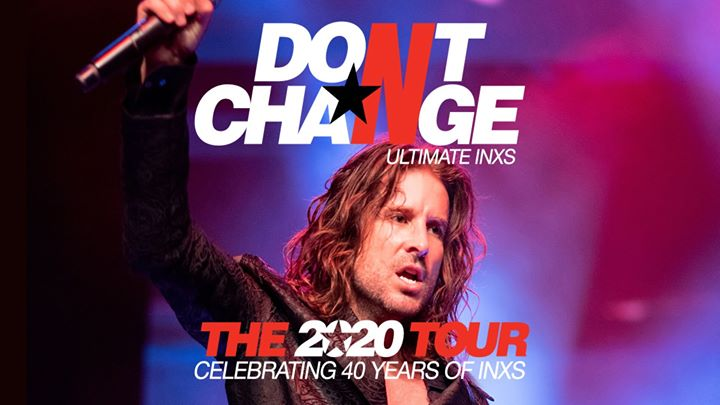 Don't Change-Ultimate INXS ★Celebrating 40 Years | Newcastle NSW