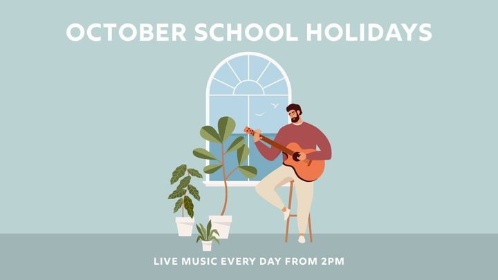 October School Holidays – Live Music Every Day