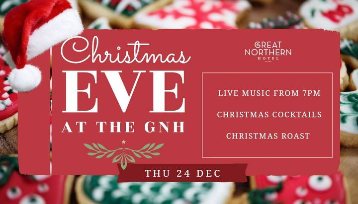Christmas Eve at The Great Northern