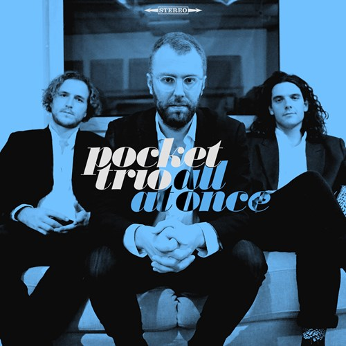 """The Pocket Trio – """"All at Once"""" Album Launch"""