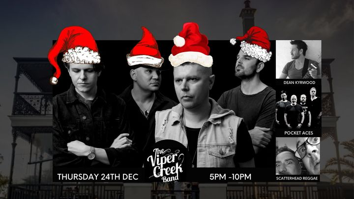 CHRISTMAS EVE CONCERT: Viper Creek Band Dean Kyrwood, Pocket Aces & Scatterhead Reggae