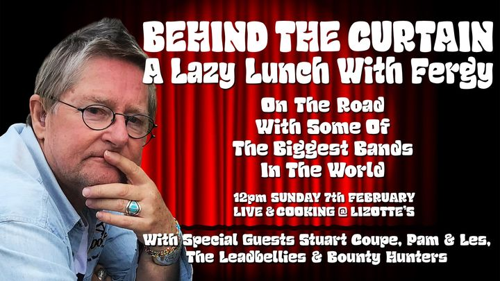 BEHIND THE CURTAIN – A Lazy Lunch With Fergy