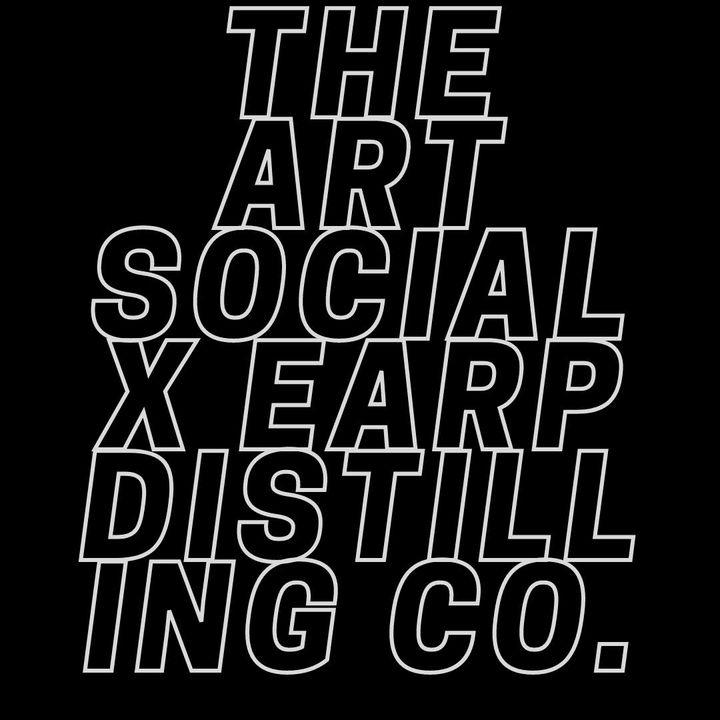 The Art Social X Earp Distilling Co.