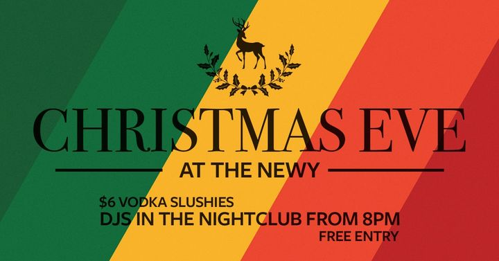 Xmas Eve at The Newy ~ Free Entry