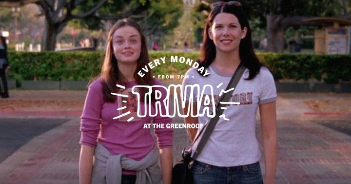 Gilmore Girls TRIVIA at The Greenroof