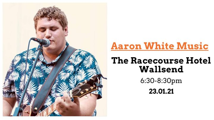 Aaron White @ The Racecourse Hotel