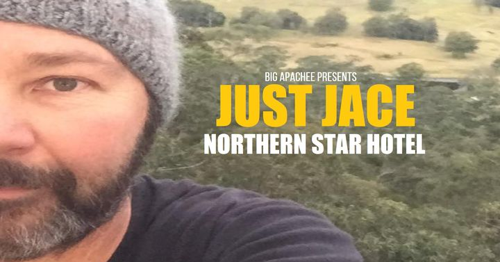 JUST JACE – Northern Star Hotel