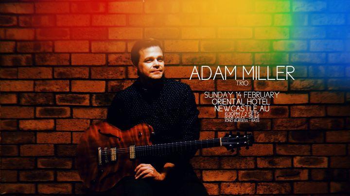 Adam Miller Trio l The Ori
