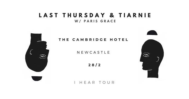 Last Thursday & Tiarnie – FREE SHOW – I Hear Tour – Newcastle