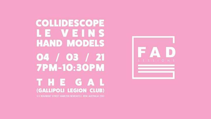 FAD Sessions presents: Le Veins / Hand Models / Collidescope