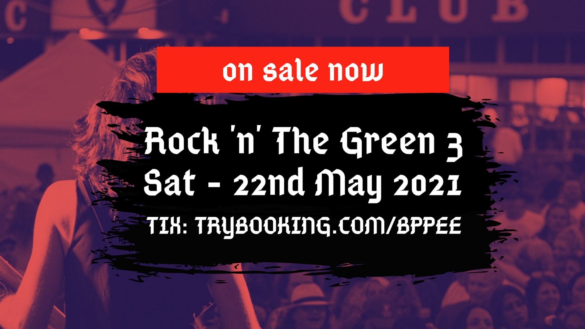 Rock 'N' The Green 3 *SOLD OUT*