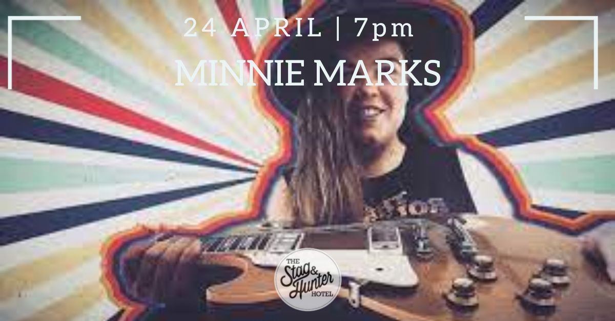 Minnie Marks Live at The Stag and Hunter Hotel