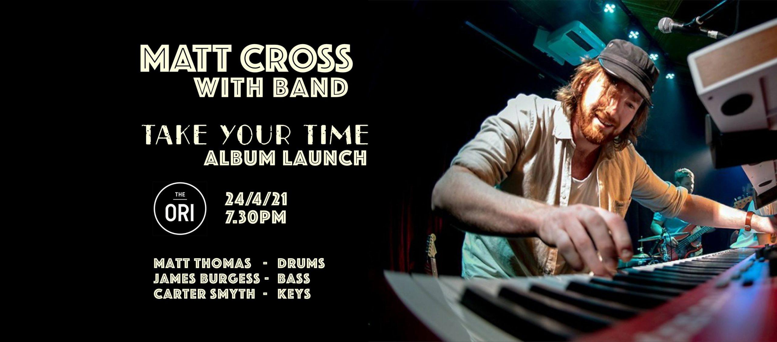 Matt Cross // Album Launch // The Ori