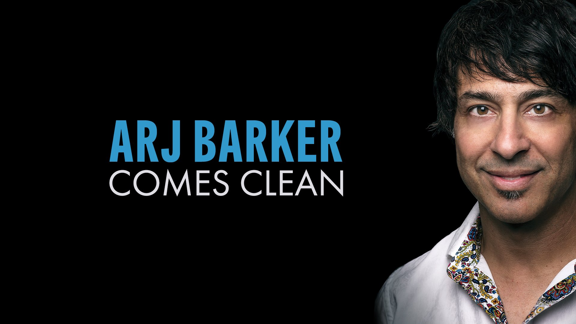 Arj Barker Comes Clean