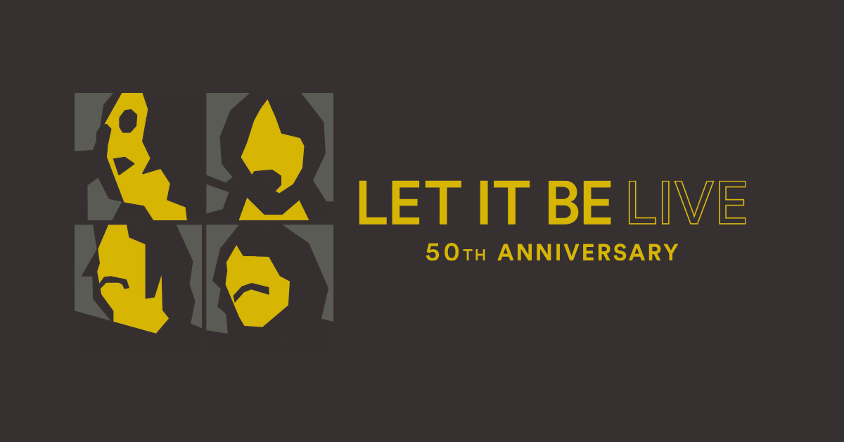 LET IT BE: 50th Anniversary Tour