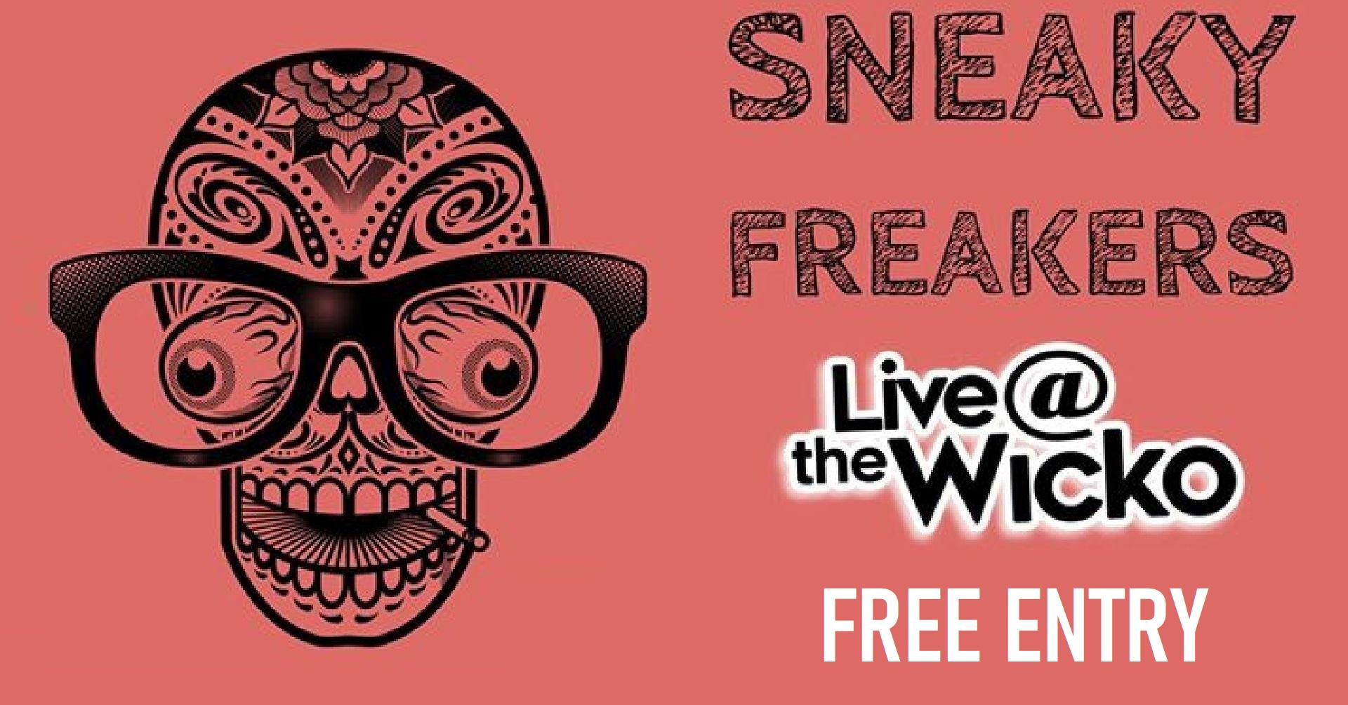 Sneaky Freakers – Live@TheWicko