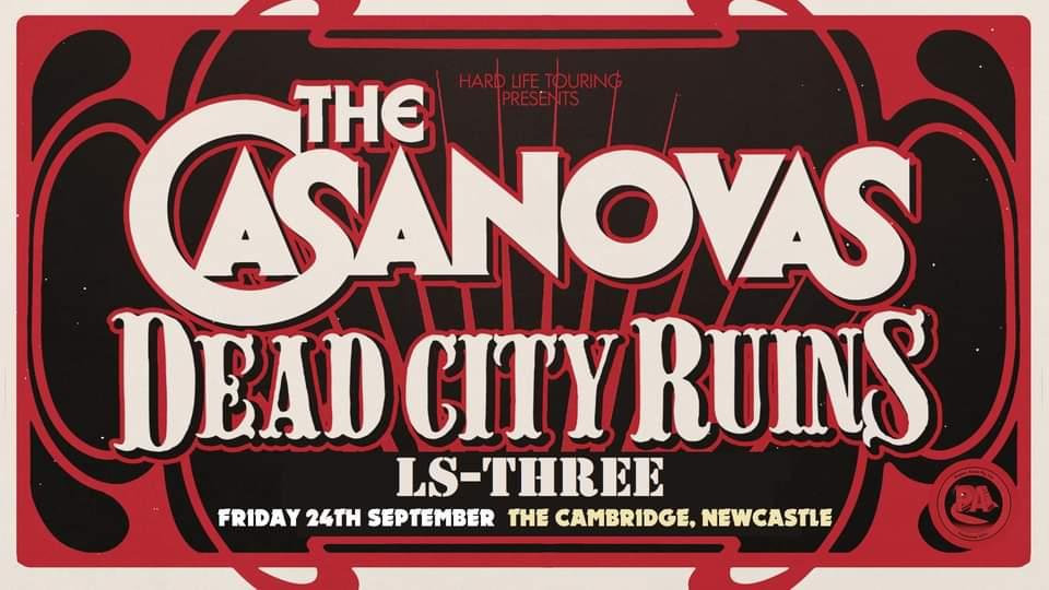 The Casanovas, Dead City Ruins, LS-Three – Cambridge Hotel, Newcastle