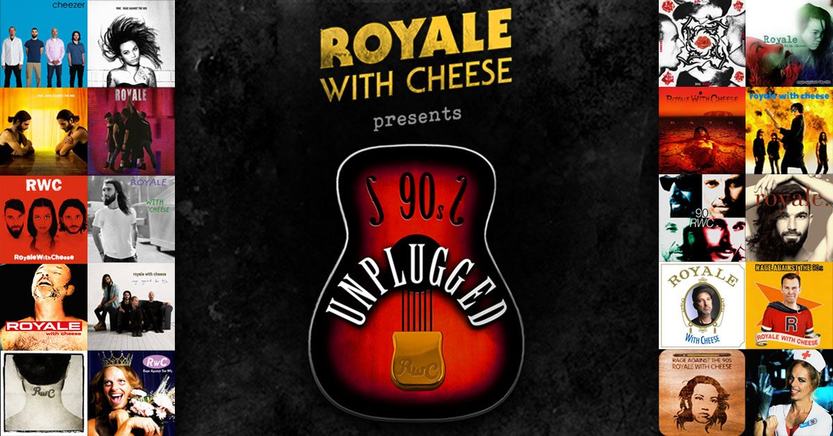Royale with Cheese 90s Unplugged | Lizotte's Newcastle