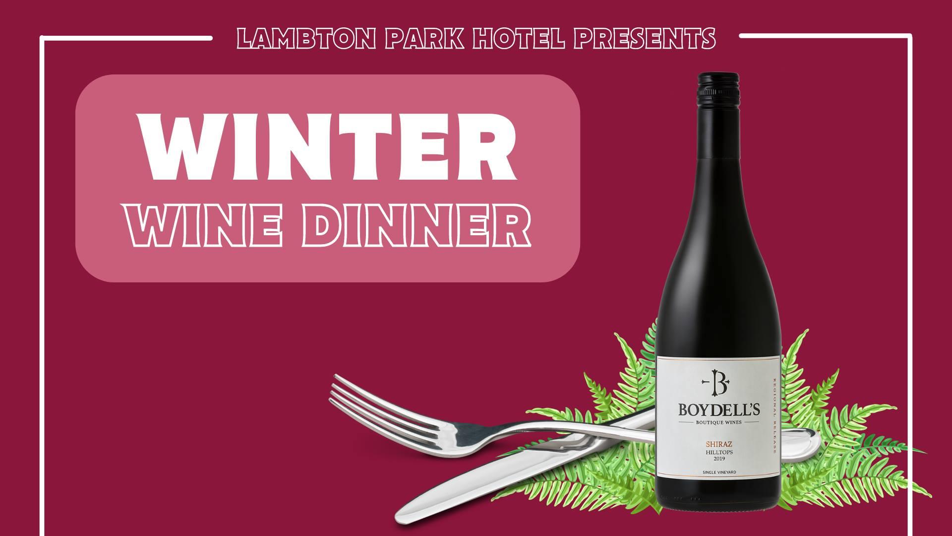 Winter Wine Dinner – Hosted by Boydell's Wine Maker, Greg West