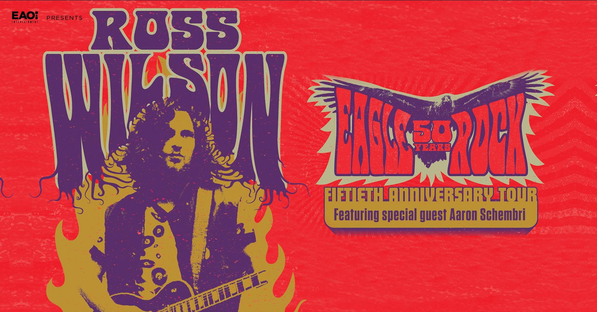 Ross Wilson – 50 Years of Eagle Rock!