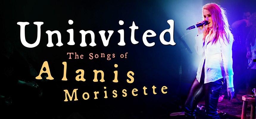 UNINVITED – The Songs of Alanis Morissette