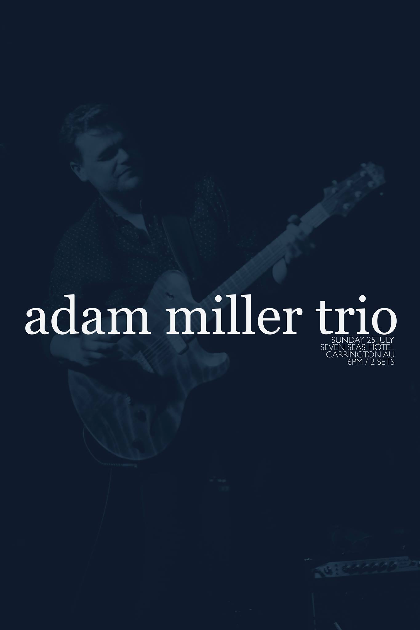 Adam Miller Trio l Seven Seas Hotel Carrington
