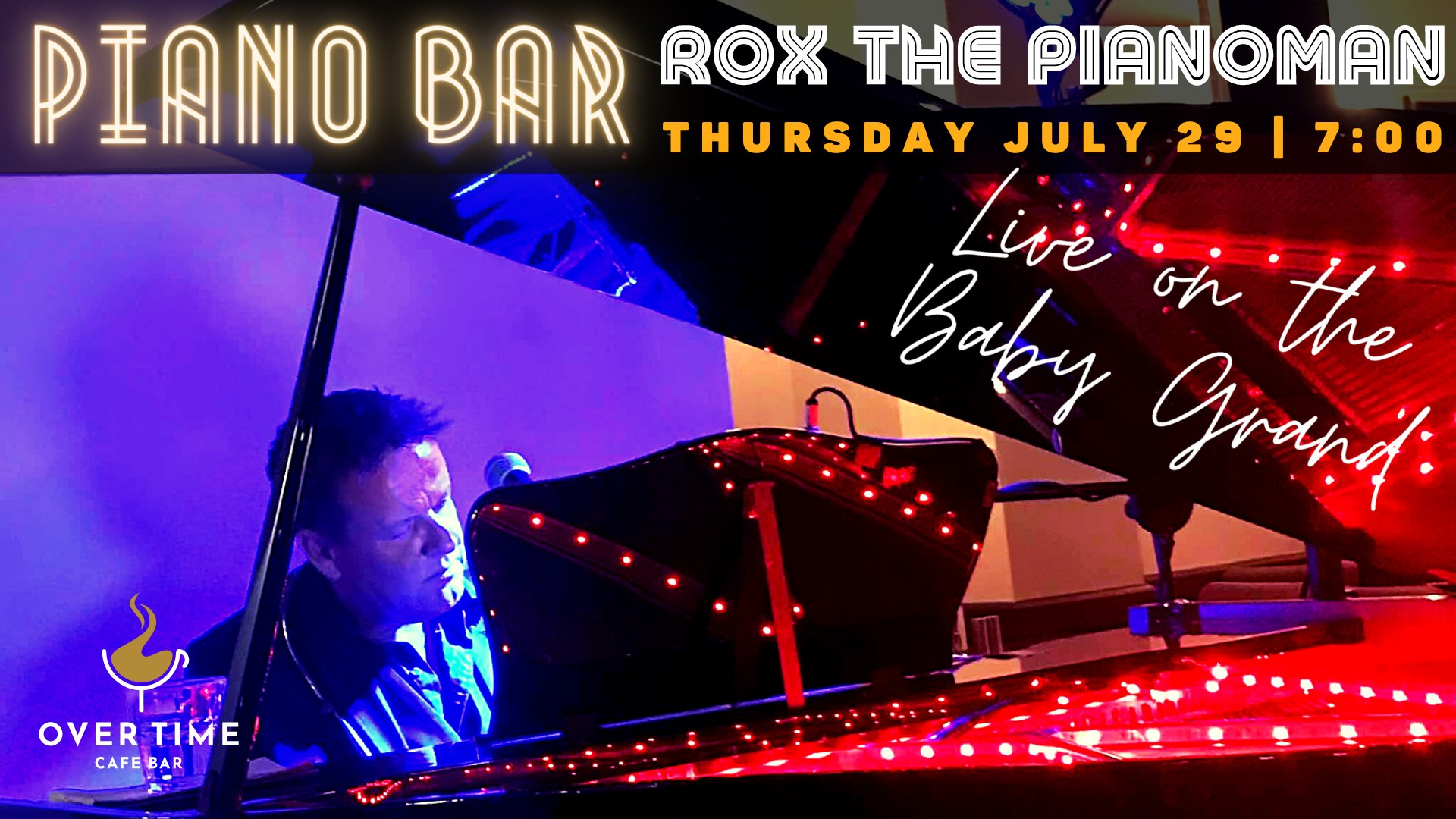 ROX The Pianoman LIVE on the Baby Grand @ Newcastle's Piano Bar – Overtime Cafe Bar  Thurs 29th July