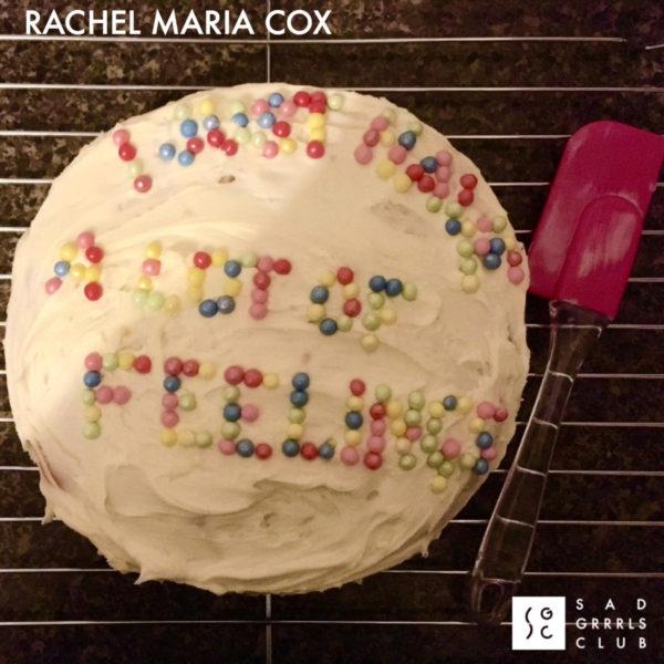I Just Have A Lot Of Feelings - Rachel Maria Cox